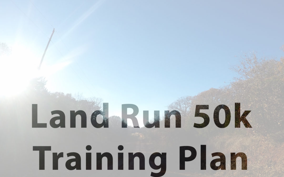 The Land Run 50k Training Schedule